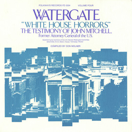 Watergate, Vol.4: White House Horrors: The Testimony of John Mitchell, Former Attorney General of the U.S.