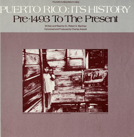 Puerto Rico: Its History: Pre-1493 to the Present