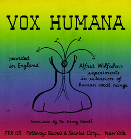 Vox Humana: Alfred Wolfsohn's Experiments in Extension of Human Vocal Range