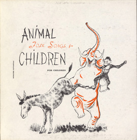Animal Folk Songs for Children: Selected from Ruth Crawford Seeger's Animal Folk Songs for Children