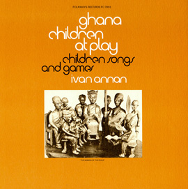 Ghana: Children at Play: Children's Songs and Games