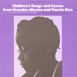 Children's Songs and Games from Ecuador, Mexico, and Puerto Rico