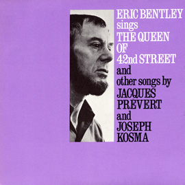 Eric Bentley Sings the Queen of 42nd Street and other songs by Jacques Prévert and Joseph Kosma