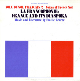 Voix du Sol Français, Vol. 2: La Francophone: France and Its Diaspora