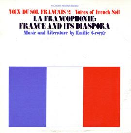 Voix du Sol Français, Vol. 2: La Francophone: France and Its Diaspora