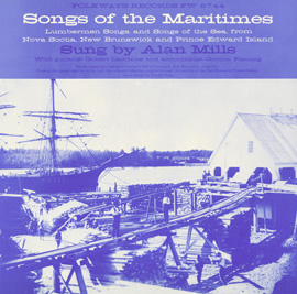 Songs of the Maritimes: Lumberman Songs and Songs of the Sea