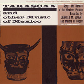 Tarascan and Other Music of Mexico: Songs and Dances of the Mexican Plateau