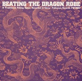 Beating the Dragon Robe: A Traditional Peking Opera