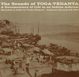 Sounds of Yoga-Vedanta: A Documentary of Life in an Indian Ashram