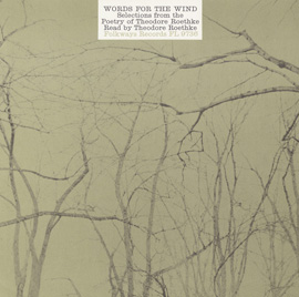 Words for the Wind: Poems of Theodore Roethke