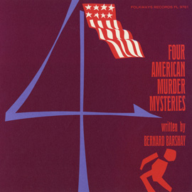Four American Murder Mysteries: Written by Bernard Barshay