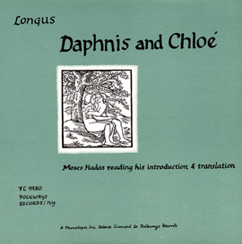 Longus - Daphnis and Chloe: Read by Moses Hadas from His Translation