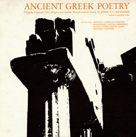 Ancient Greek Poetry - Tragedy, Comedy, Lyric, Elegiac and Iambic Poetry: Read in Greek by John F.C. Richards