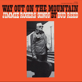 Way Out on the Mountain: Jimmie Rodgers Songs by Bud Reed