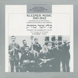 Klezmer Music 1910-1942: Recordings from the YIVO Archives - Compiled and Annotated by Henry Sapoznik