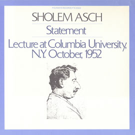 Sholem Asch: A Statement and Lecture at Columbia University, N.Y. October, 1952
