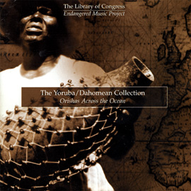 The Yoruba / Dahomean Collection: Orishas Across the Ocean