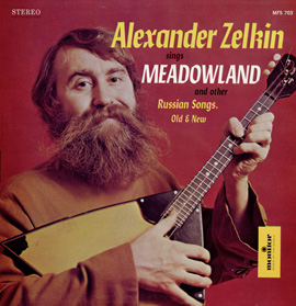 Alexander Zelkin Sings Meadowland and Other Russian Songs