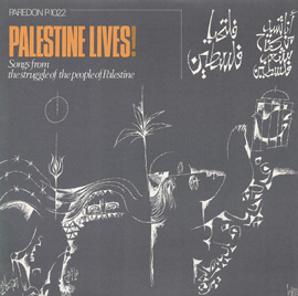 Palestine Lives!: Songs from the Struggle of the People of Palestine