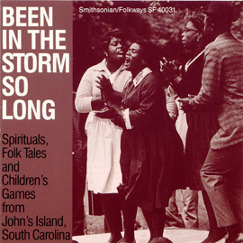 Been in the Storm So Long: A Collection of Spirituals, Folk Tales, and Children's Games from Johns Island, SC