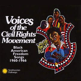 Voices of the Civil Rights Movement: Black American Freedom Songs 1960?1966