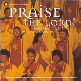 Praise the Lord: Gospel Music in Washington, D.C.