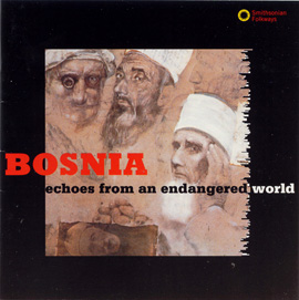 Bosnia: Echoes from an Endangered World