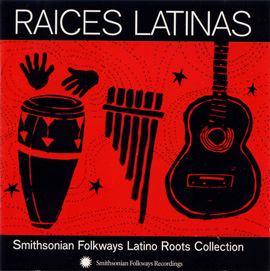 Raíces Latinas: Smithsonian Folkways Latino Roots Collection