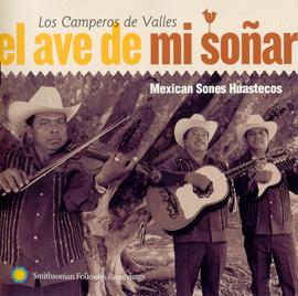 El ave de mi soñar: Mexican Sones Huastecos