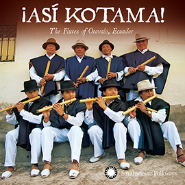 Now Available: <i>&iexcl;As&iacute; Kotama! The Flutes of Otavalo, Ecuador </i>by Hatun Kotama