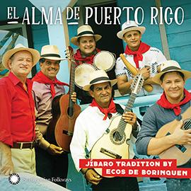 El Alma de Puerto Rico: Jíbaro Tradition by Ecos de Borinquen