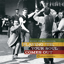 Playing 'Til Your Soul Comes Out! Music of Macedonia