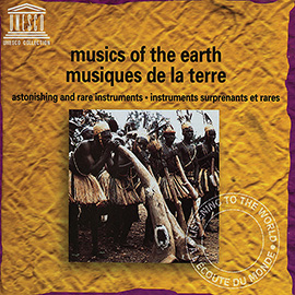 Musics of the Earth: Astonishing and Rare Instruments