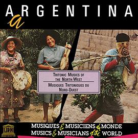 Argentina: Tritonic Musics of the North-West