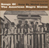 Songs of the American Negro Slaves by Michel LaRue