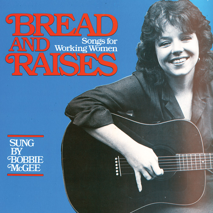 Bread and Raises: Songs for Working Women