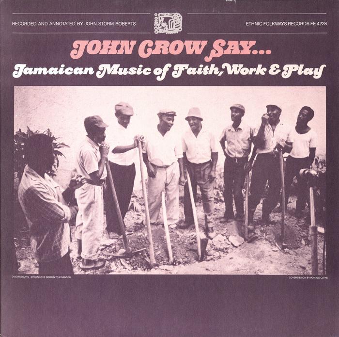 John Crow Say..: Jamaican Music of Faith, Work and Play