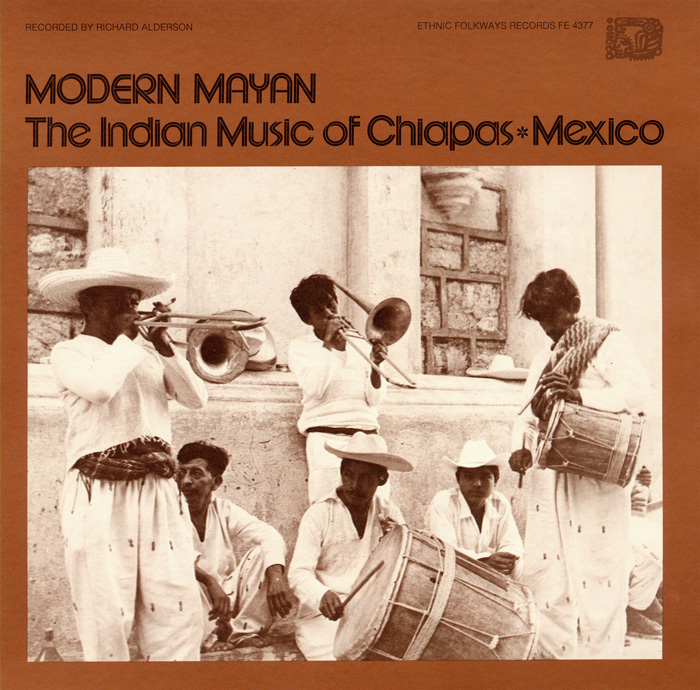 Modern Mayan: The Indian Music of Chiapas, Mexico - Vol. 1