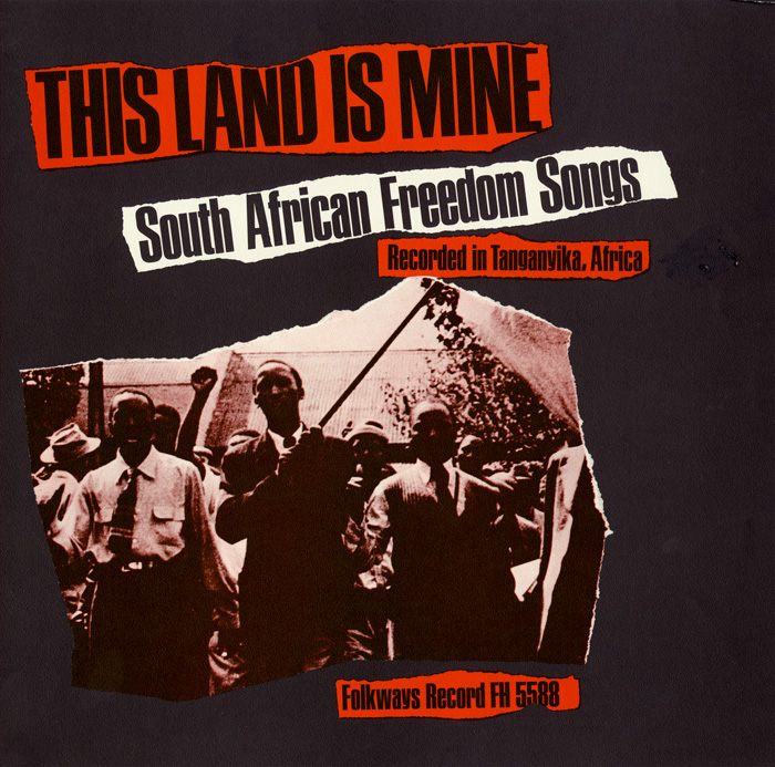 This Land Is Mine: South African Freedom Songs