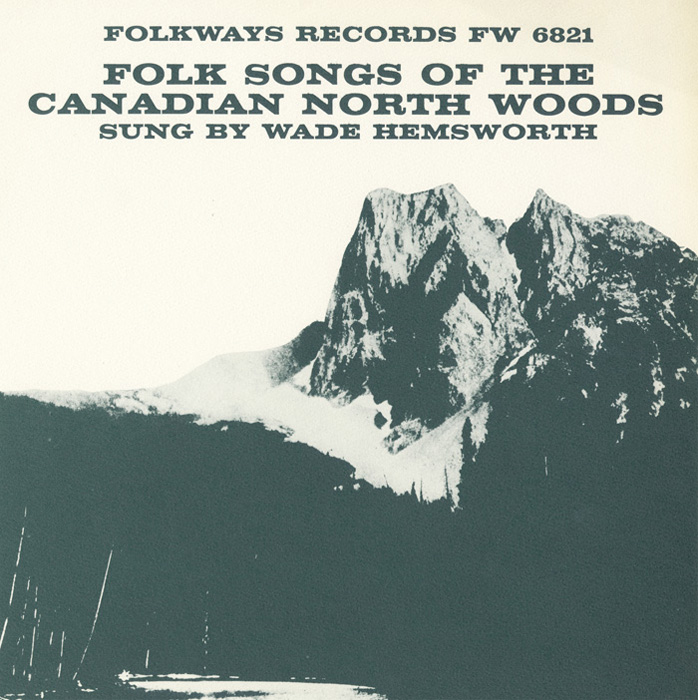 Folk Songs of the Canadian North Woods