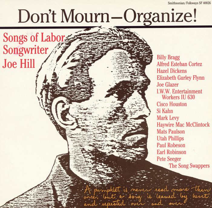 Don't Mourn-Organize!: Songs of Labor Songwriter Joe Hill