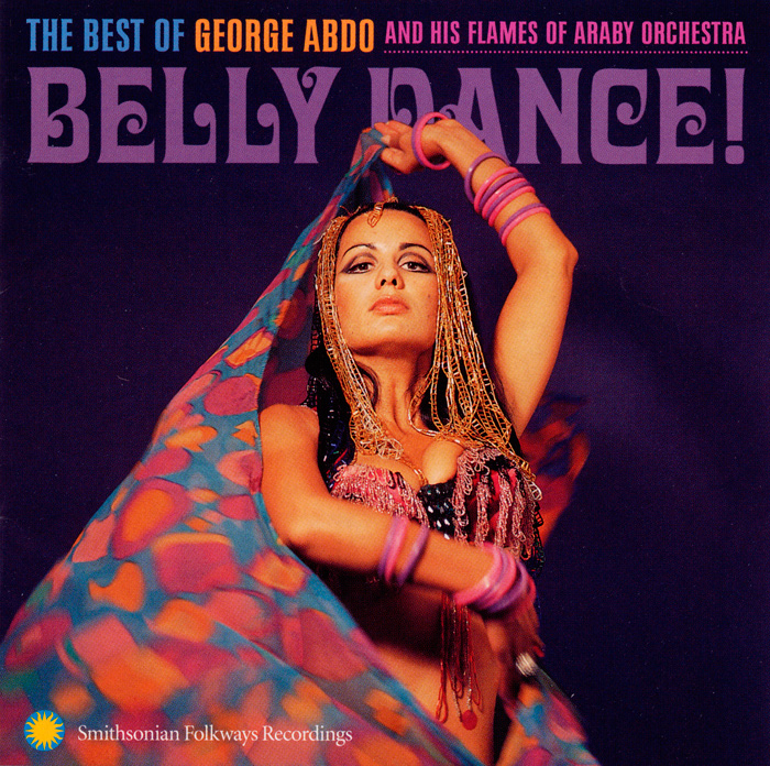 Belly Dance!: The Best of George Abdo and His Flames of Araby Orchestra