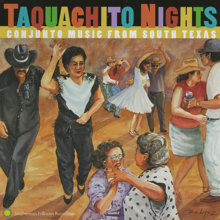 Taquachito Nights: Conjunto Music from South Texas