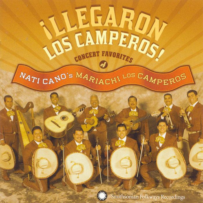 ¡Llegaron Los Camperos!: Nati Cano's Mariachi Los Camperos