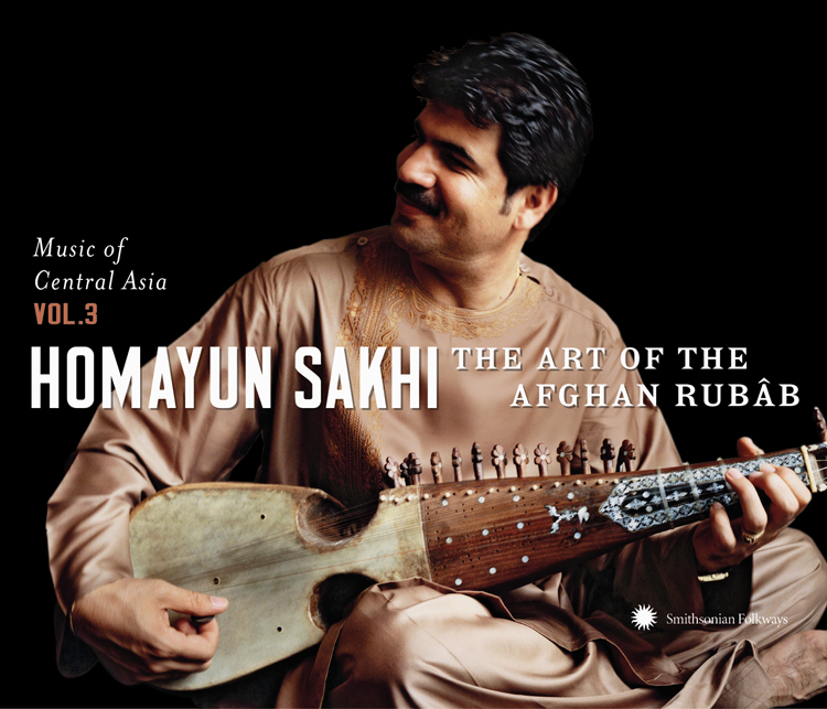 Music of Central Asia Vol. 3: Homayun Sakhi: The Art of the Afghan Rubâb
