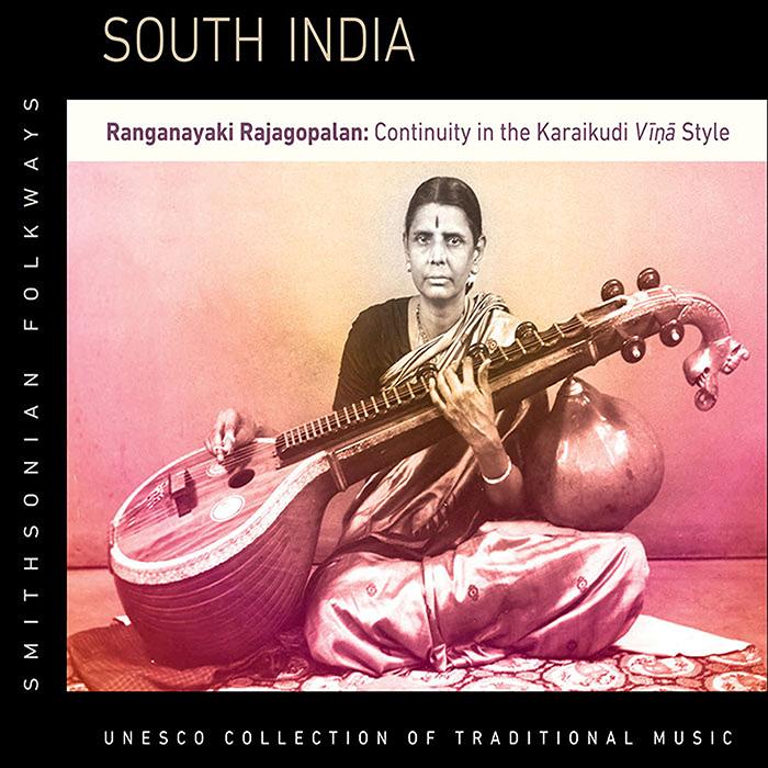 South India: Ranganayaki Rajagopalan—Continuity in the Karaikudi Vina Style