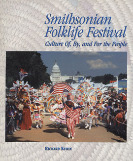 Smithsonian Folklife Festival: Culture Of, By, and For the People (Book)