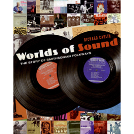 Worlds of Sound: The Story of Smithsonian Folkways (Book)